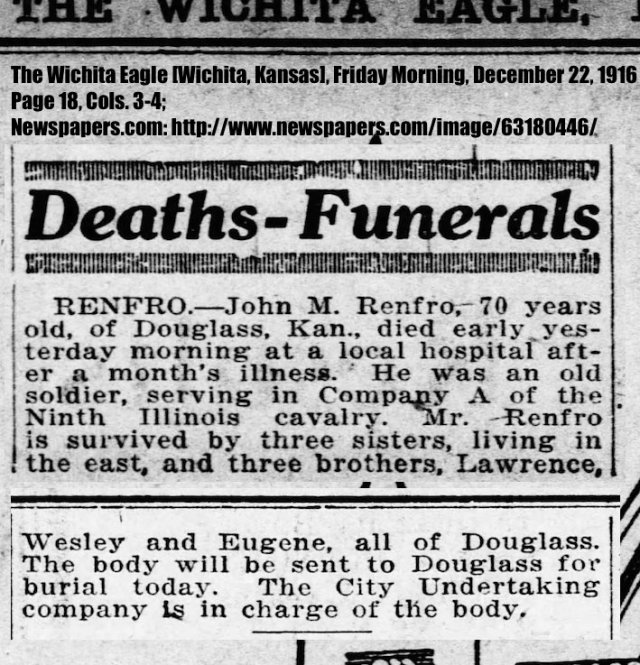 John M. Renfro obituary, The Wichita Eagle [Wichita, Kansas], Friday Morning, December 22, 1916, Page 18, Cols. 3-4; Newspapers.com: http://www.newspapers.com/image/63180446/. NOTE: Lawrence, Wesley, and Eugene are listed as his brothers. This is incorrect. They are his sons.