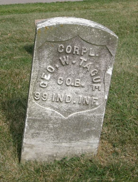 """Geo. W. TAGUE tombstone, showing rank as """"Corpl."""" in Co.B. 99 Ind. Inf. This rank is inconsistent with other documents."""